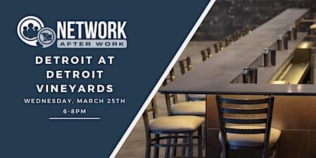 Network After Work Detroit at Detroit Vineyards tickets
