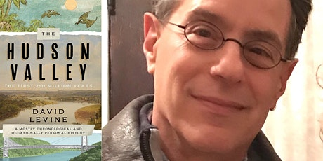 "David Levine, ""The Hudson Valley: The First 250 Million Years"" tickets"