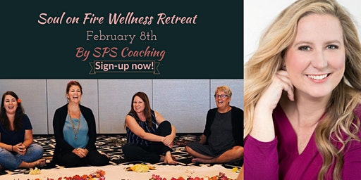 Soul On Fire Wellness Retreat - February 2020
