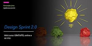 Mini curso:Design Sprint 2.0 - Janeiro/2020 - GRATUITO