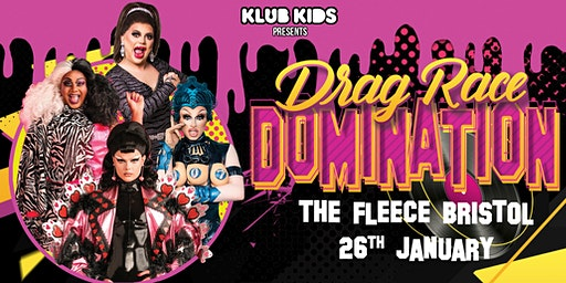 KLUB KIDS presents DRAG RACE UK DOMINATION