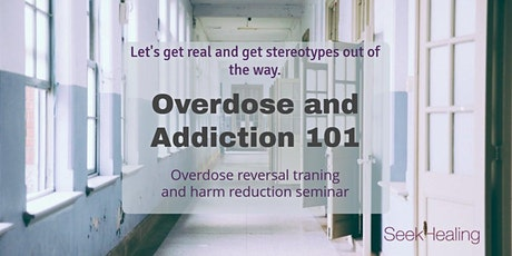 Overdose and Addiction 101 tickets