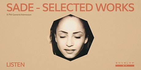 Sade - Selected Works : LISTEN (8pm General Admission) tickets