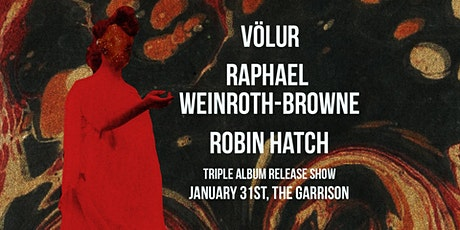VÖLUR // RAPHAEL WEINROTH-BROWNE // ROBIN HATCH tickets