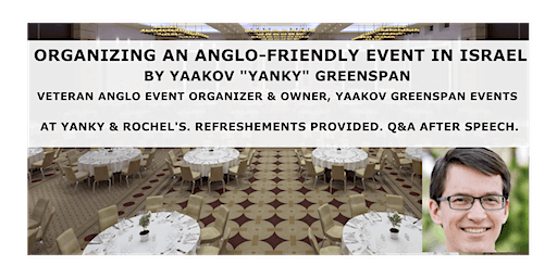 Organizing An Anglo-Friendly Event in Israel: Yanky's Perspective