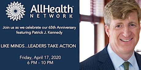 AllHealth Network 65th Anniversary Featuring Patrick J. Kennedy tickets