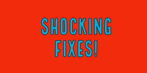 Shocking Fixes