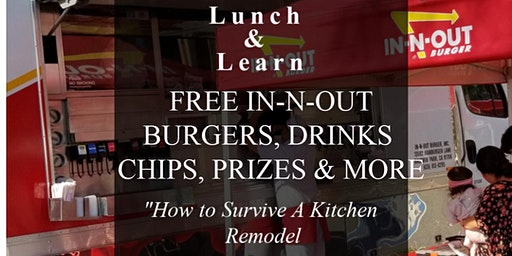 """Lunch & Learn- Free  In-N- Out Burgers - """"How to Survive A Kitchen Remodel"""""""