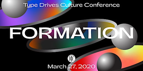 Type Drives Culture: Formation tickets