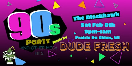90's Party (And Other Mega Pop Hits) At The Blackhawk Featuring Dude Fresh tickets