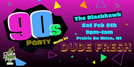 90's Party (And Other Mega Pop Hits) At The Blackhawk Featuring Dude Fresh