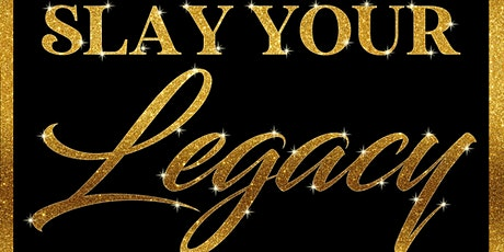 Slay Your Legacy ~ Book Signing/Celebration  tickets