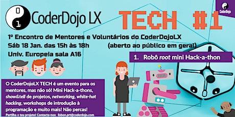 CoderDojo LX TECH #1 - Robô root Hack-a-thon bilhetes