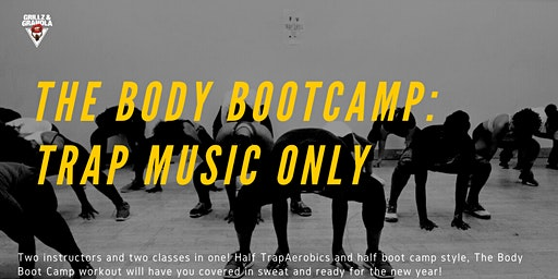 The Body Bootcamp: Trap Music Only