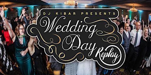 DJ Kibar Presents - Wedding Day Replay