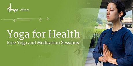 Lunchtime Free Isha Meditation Session - Yoga for Health tickets