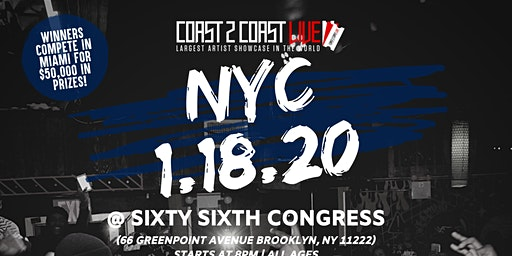 Coast 2 Coast LIVE Showcase NYC All Ages - Artists Win $50K In Prizes