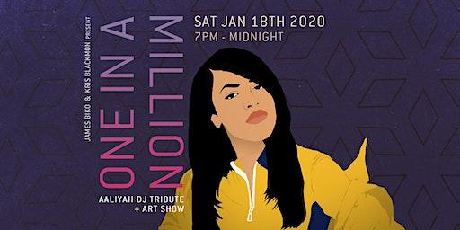 ONE IN A MILLION || Aaliyah DJ Tribute + Art Show