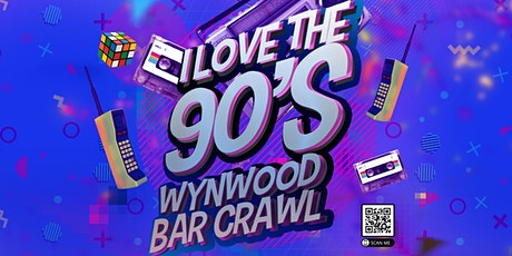Throw Back To The 90's Wynwood Bar Crawl! tickets