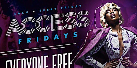 Access Lounge Fridays... Trap Music Karaoke 8p-11p After Party 11-2am NO COVER ALL NIGHT tickets