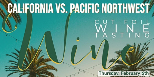 Cut Foil February Wine Tasting-Cali. vs. Pacific NW