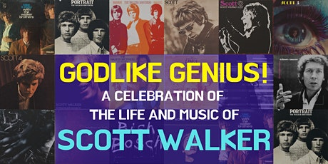 Godlike Genius!- A  Celebration of the Life and Music of Scott Walker tickets