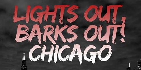 Lights Out, Barks Out! Chicago