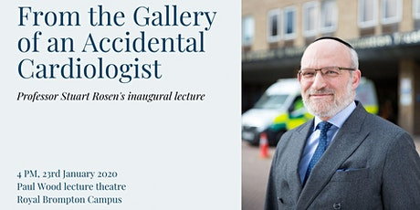 From the Gallery of an Accidental Cardiologist - Stuart Rosen's Inaugural Professorial Lecture tickets