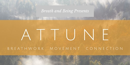 Attune: Breathwork, Movement, and Connection