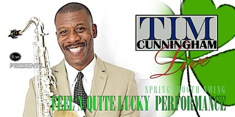 TIM CUNNINGHAM LIVE / FEEL'N LUCKY tickets