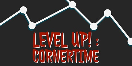 Level Up! : Cornertime (Ladies Only) tickets