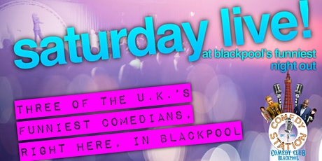 Saturday Live! at Blackpool's Funniest Night Out! tickets