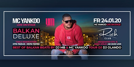 FR. 24. JAN • Mc Yankoo Live • Balkan Deluxe • Rich Club Cologne Tickets