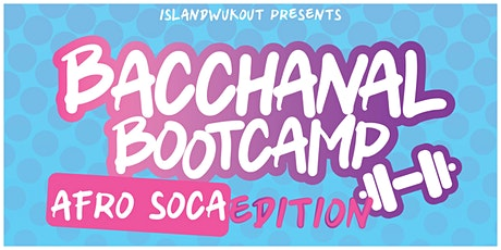 Bacchanal Bootcamp: Afrosoca Edition tickets