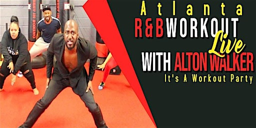 ATL R&B Workout LIVE with Alton Walker