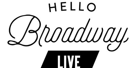 Hello Broadway  tickets