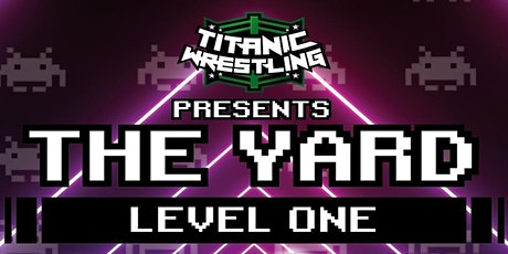 Titanic Wrestling presents The Yard - Level One tickets