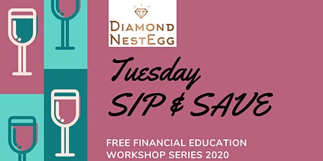 Sip & Save Financial Series: Increasing Your Income & Salary Negotiations tickets