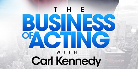 Business of Acting with Carl Kennedy and Sue-Ham tickets