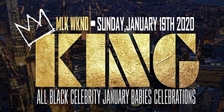 1/19 | KING - The ALL BLACK B'day Bash for Power 105.1 DJ Will & MTARocky tickets