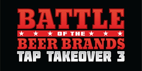 Battle of the Beer Brands - Tap Takeover 3 tickets