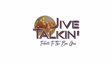 Jive Talkin': A Tribute to The Bee Gees
