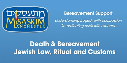 Seminar On End Of Life, Death & Bereavement Jewish Law, Ritual & Customs