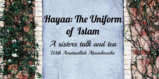 Hayaa: The Uniform of Islam
