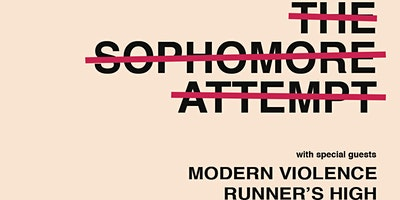 The Sophomore Attempt / Modern Violence / Runners High at 1904 Music Hall