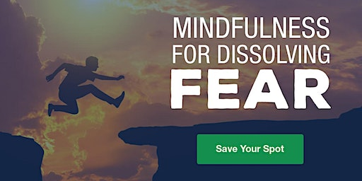 Mindfulness for Dissolving Fear