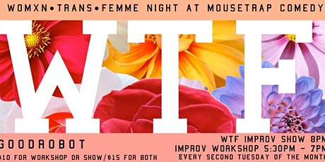 MouseTrap Comedy   WTF (womxn/trans/femme) tickets