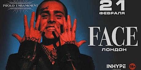 FACE - Клубный концерт в Лондоне   21 Февраля tickets