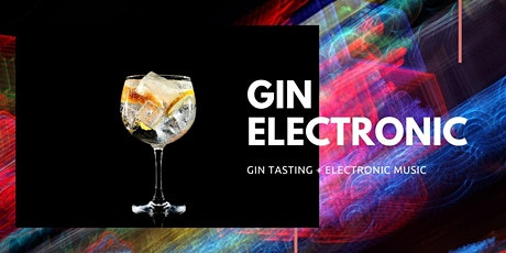 Gin Electronic - Gin Tasting & Club Tickets