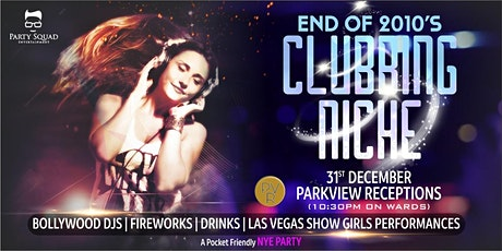 END OF 2010's: Clubbing Niche (NYE) tickets